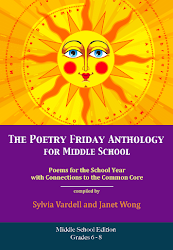 The Poetry Friday Anthology for Middle School with Common Core Connections
