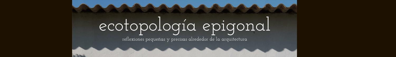 ecotopología epigonal