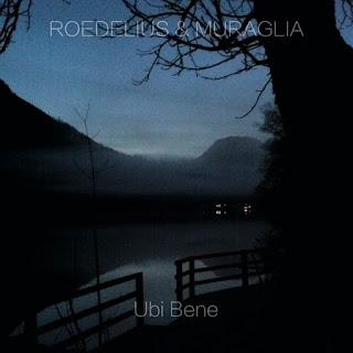 Roedelius+Muraglia - Ubi Bene (2015, Passus Records) / source : passus.bandcamp.com