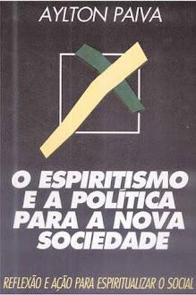 O ESPIRITISMO E A POLITICA PARA A NOVA SOCIEDADE
