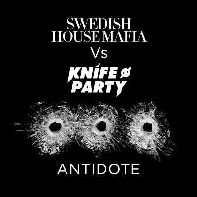 Knife Party, Swedish House Mafia, Antidote