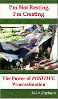 I'm Not Resting, I'm Creating:  The Power of Positive Procrastination