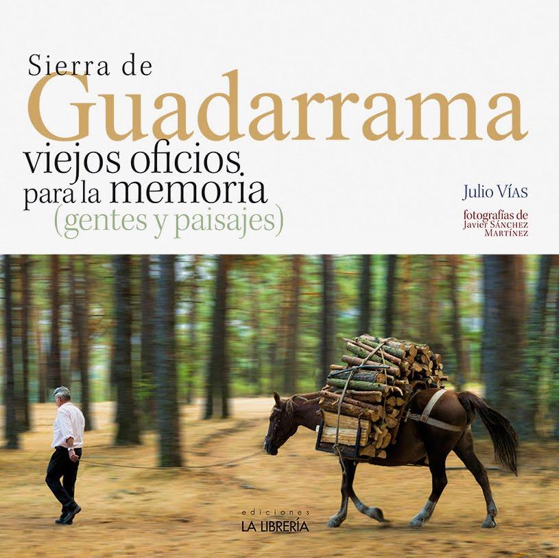 Sierra de Guadarrama. Viejos oficios para la memoria (gentes y paisajes)