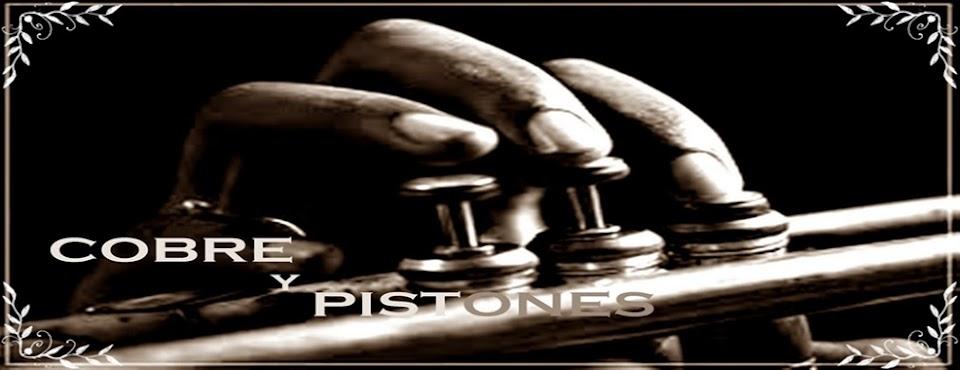 Cobre y Pistones