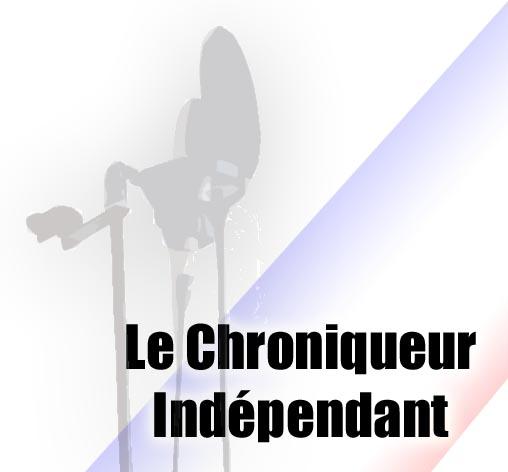 LE CHRONIQUEUR INDEPENDANT