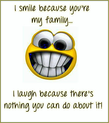 I Love You Because Quotes Funny : smile+because+youre+my+family,+I+laugh+because...+Theres+nothing+yo...