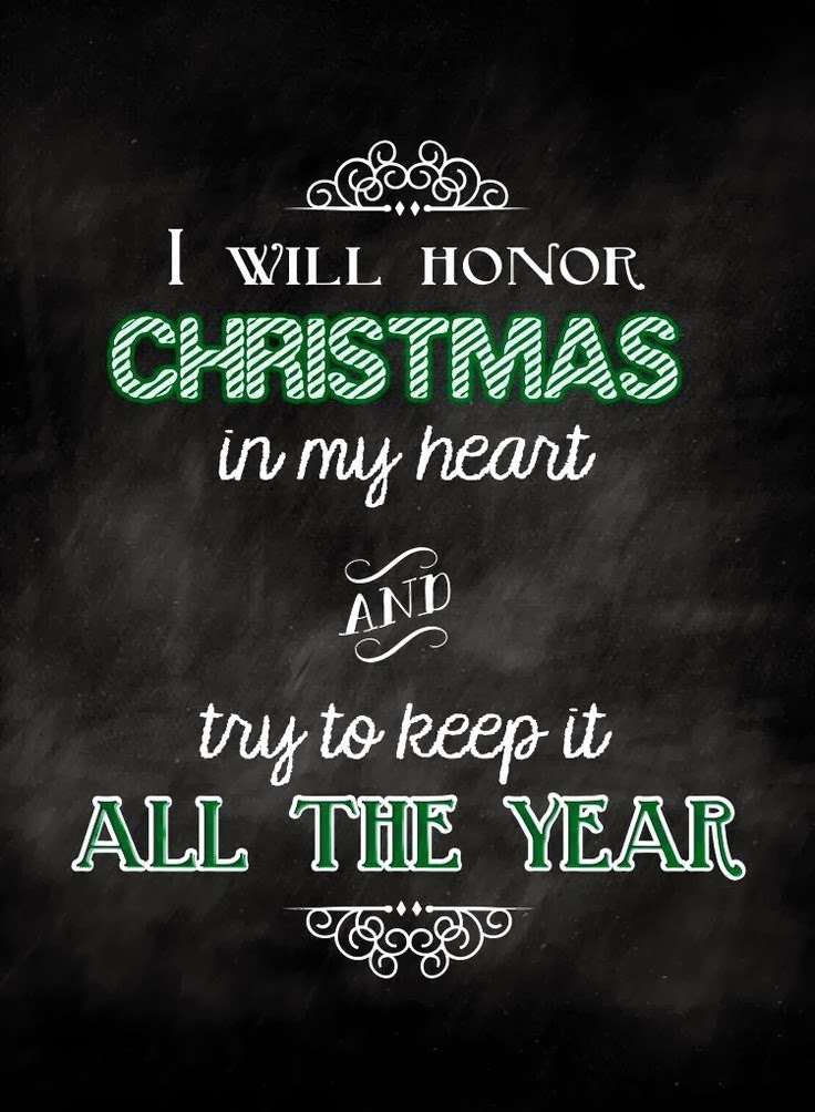 I will honor christmas in my heart and try to keep it all