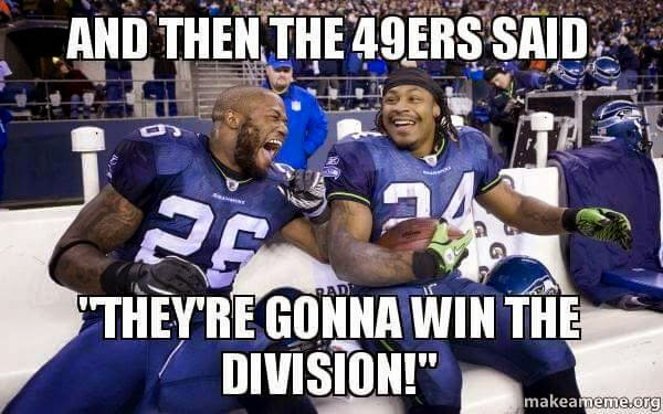 """and then the 49ers said """"they're gonna win the division!"""""""
