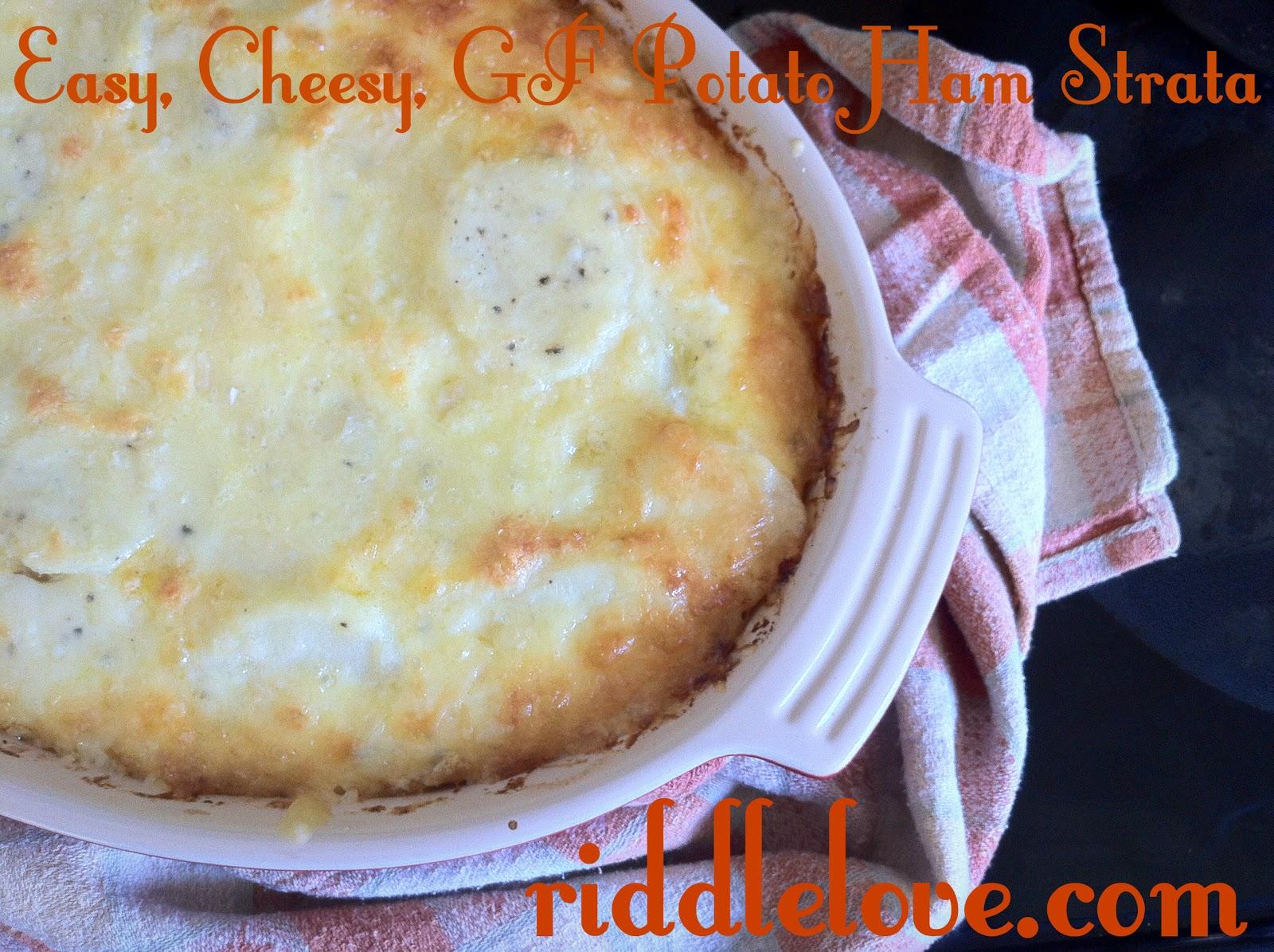 riddlelove easy cheesy gluten free ham potato strata