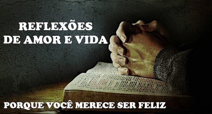 REFLEXÃO DE AMOR E VIDA