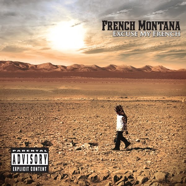 [Album] French Montana – Excuse My French (iTunes Deluxe)