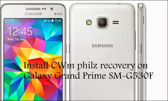 Philz touch Cwm recovery and root  samsung galaxy grand prime sm-G530F