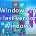 Windows 10 the last version of Windows