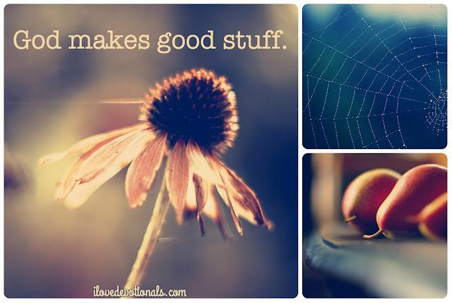 God makes good stuff John 1:3
