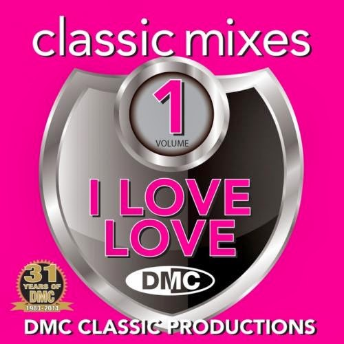 DMC Classic Mixes I Love Love Volume 1  2014