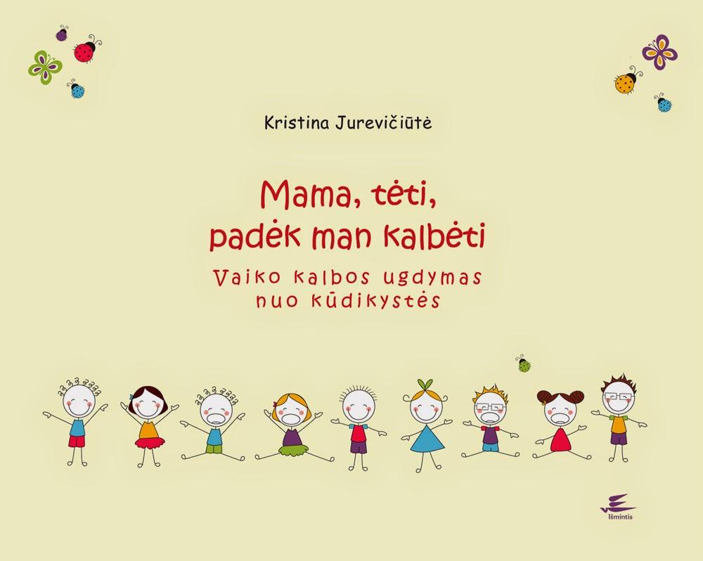 http://www.mintis.eu/psichologija-patarimai/923-mama-teti-padek-man-kalbeti-vaiko-kalbos.html