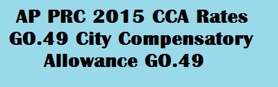AP PRC 2015 CCA Rates GO 49 City Compensatory Allowance GO.49 dt 30.4.2015