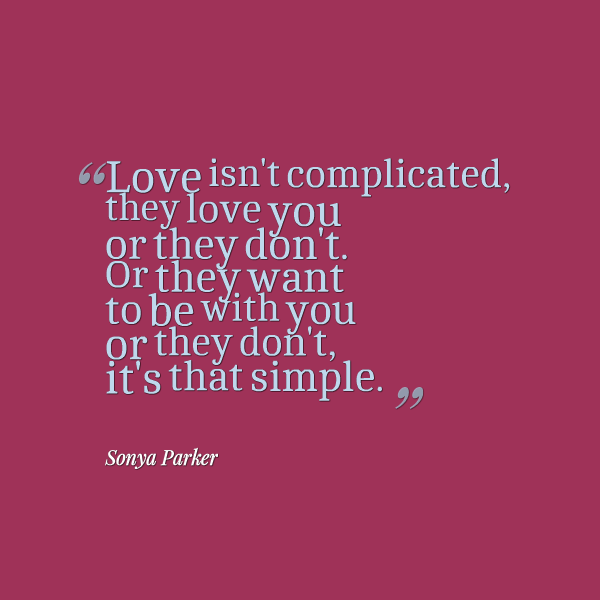 life isn complicated quotes relationship
