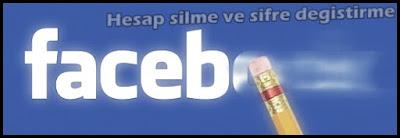 Facebook Hesap Silme ve Kapatma İşlemleri