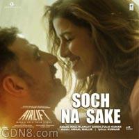 Soch Na Sake - Airlift - Arijit Singh & Tulsi Kumar