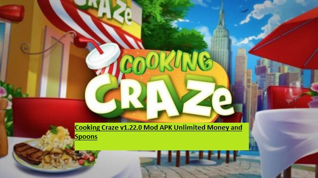 Cooking Craze v1.22.0 Mod APK Unlimited Money and Spoons