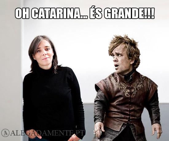 Imagem de Catarina Martins e Tyrion Lannister - Oh Catarina és Grande!