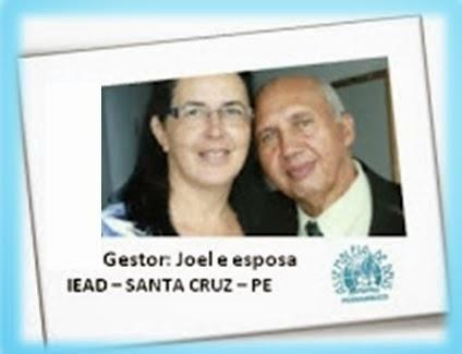 Gestor: Joel José de Souza e esposa: Mercione