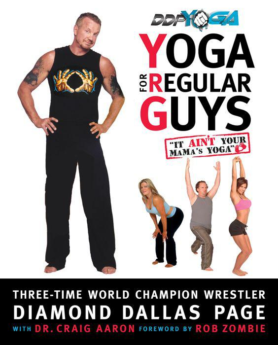 Yoga for Regular Guys: The Best Damn Workout on the Planet ...