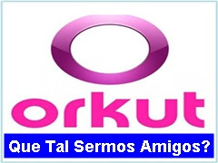 Estamos no Orkut