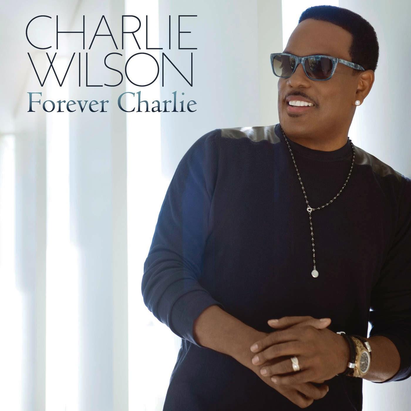 Charlie Wilson - Forever Charlie Cover