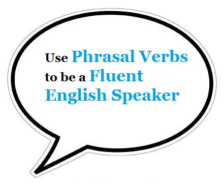 Phrasal Verbs for fluency