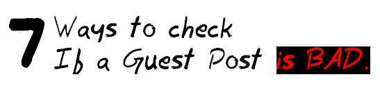 7 Ways to check if a guest post is bad MohitChar