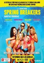 Assistir - Spring Breakers: Garotas Perigosas – Dublado Online