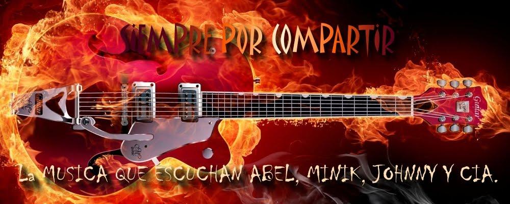 La Música de Abel, Minik, Johnny, Eacaleralcielo y Cía.
