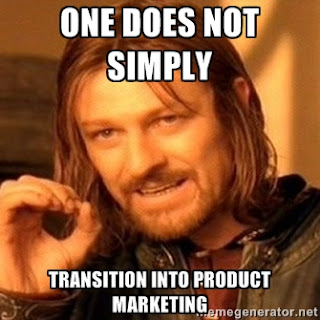 meme about transitioning into Product Marketing