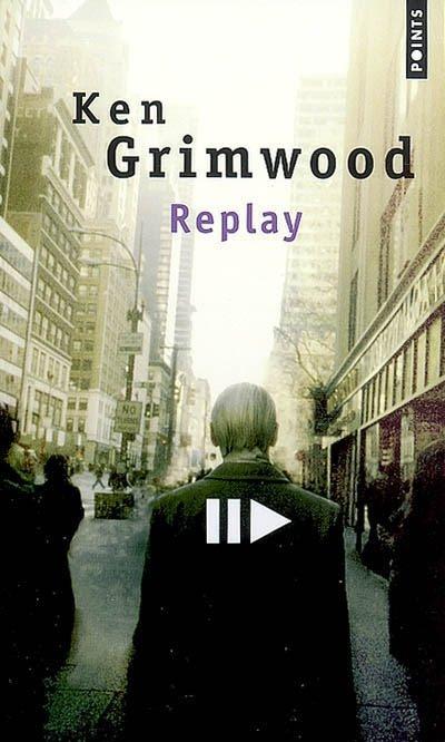 http://1.bp.blogspot.com/-mKQ2tlVhvwM/T2urfjjNecI/AAAAAAAAAQk/R5w4gT9C22g/s1600/Replay-de-Ken-Grinwood_%25C3%25A9ditions-Points.jpg