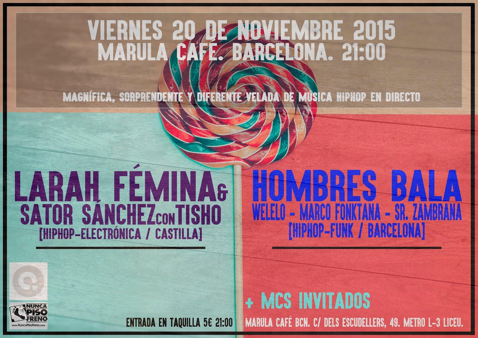 Viernes 20N, Concierto en BCN de Larah Fémina + Hombres Bala y más ...