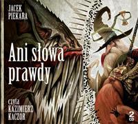 """Jacek Piekara """"Ani słowa prawdy. Opowieść o Arivaldzie z Wybrzeża"""""""