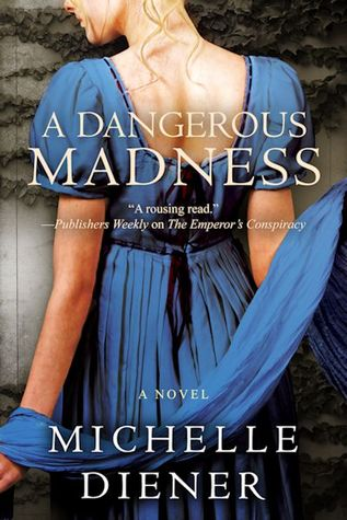 Review: A Dangerous Madness by Michelle Diener