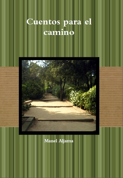 http://www.lulu.com/shop/manel-aljama/cuentos-para-el-camino/paperback/product-21197821.html