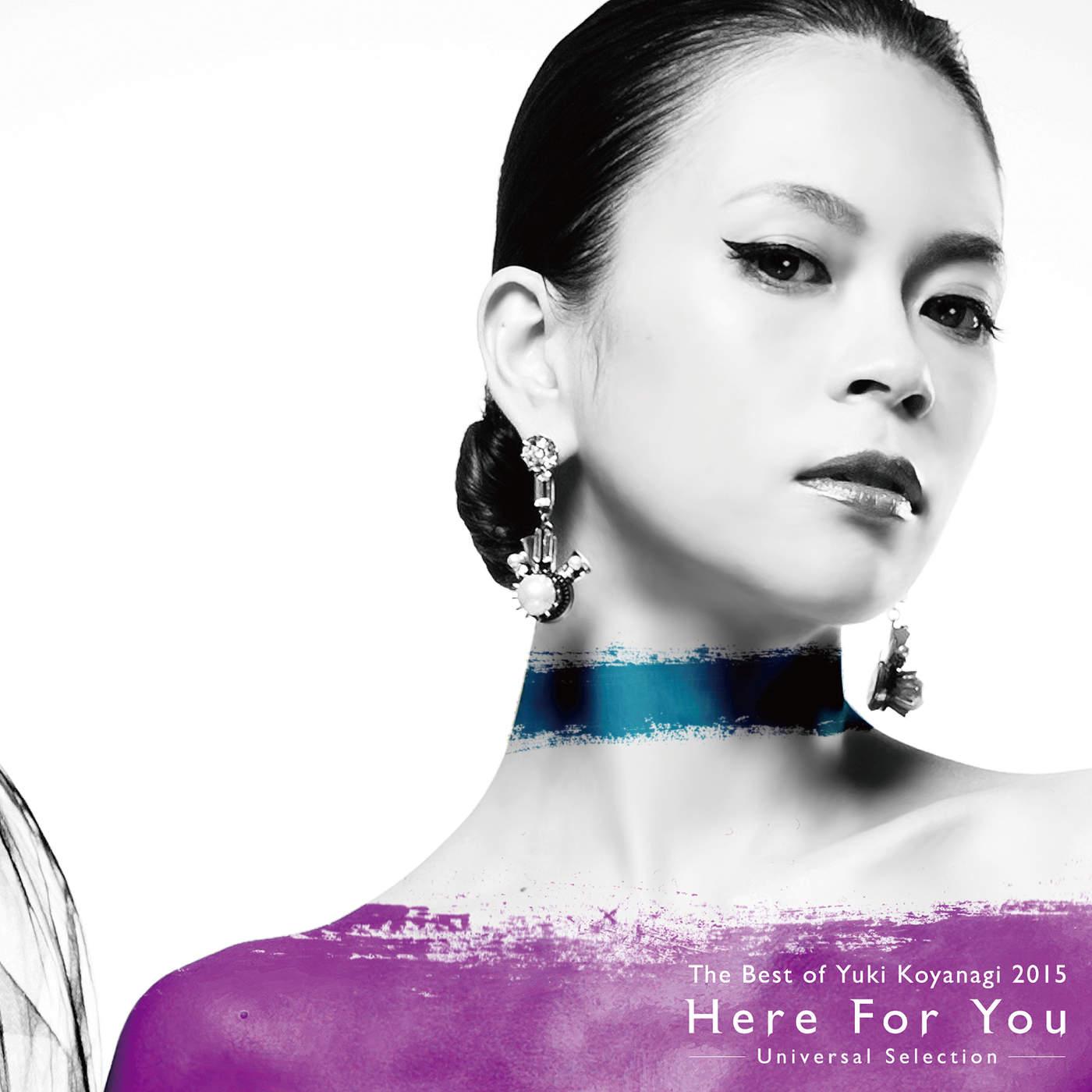 The Best of Yuki Koyanagi 2015 Here For You - Universal Selection -