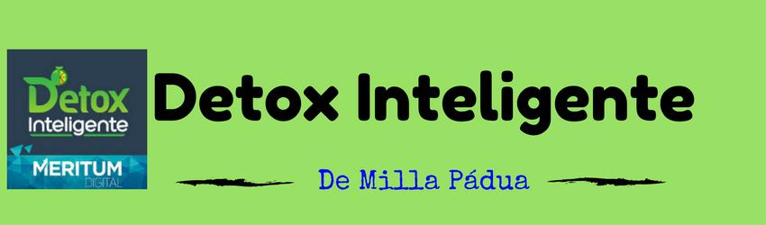 ⇒【Detox Inteligente Mila Pádua! Agora! Não funciona? 】Funciona SIM! ← ←
