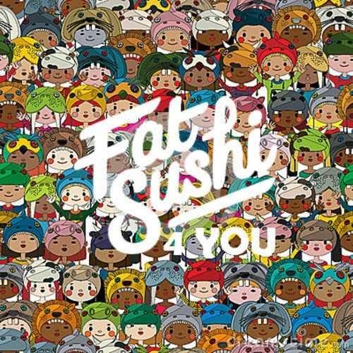 Fat Sushi - 4 You