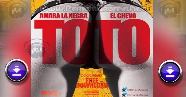 DESCARGAR - Amara La Negra – Toto (Coro Remix)