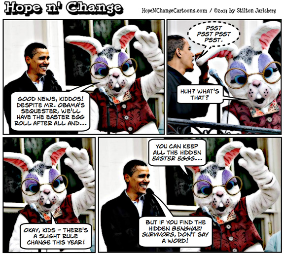 obama, obama jokes, easter, easter egg roll, easter bunny, benghazi, fucking benghazi, msm, conservative, stilton jarlsberg, hope n' change, Hope and change