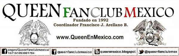 Queen Fan Club Mexico -el único fundado en 1992-  Coordinador Francisco J. Arellano B.