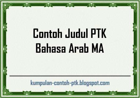 Contoh Judul PTK Bahasa Arab Aliyah