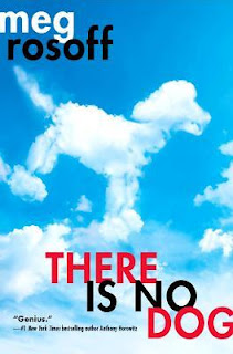 Book cover of There Is No Dog by Meg Rosoff