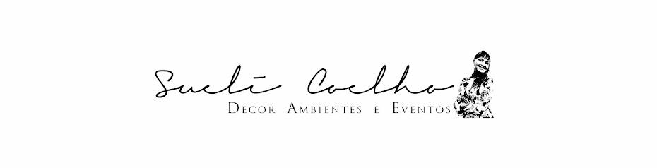 Sueli Coelho - Design e Decor de Ambientes e Eventos