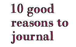10 good reasons to journal